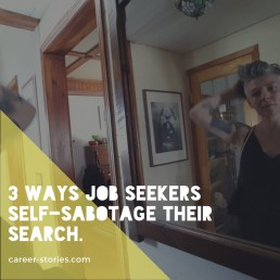 3 ways jobseekers self-sabotage