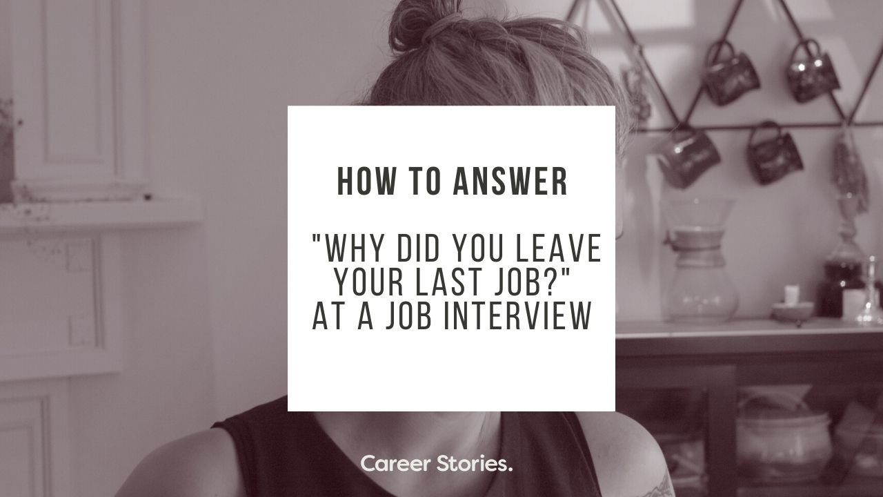 how to answer why did you leave your last job